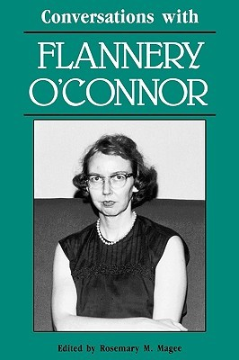 Conversations with Flannery Oaconnor by Rosemary M. Magee