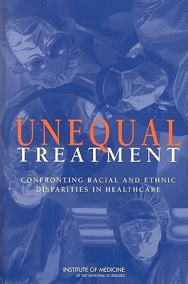 Unequal Treatment by Brian D. Smedley