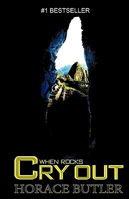 When Rocks Cry Out by Horace Butler