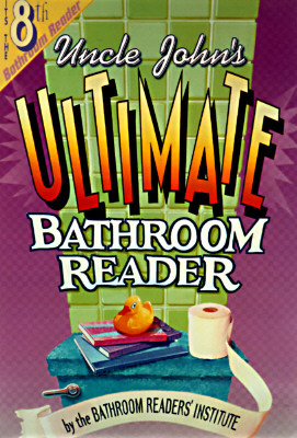 Uncle John's Ultimate Bathroom Reader by Bathroom Readers' Institute