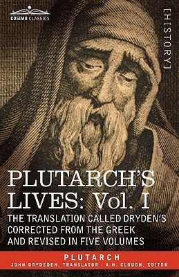 Lives, Vol 1 of 5: The Translation Called Drydens Corrected from the Greek & Revised  by  Plutarch