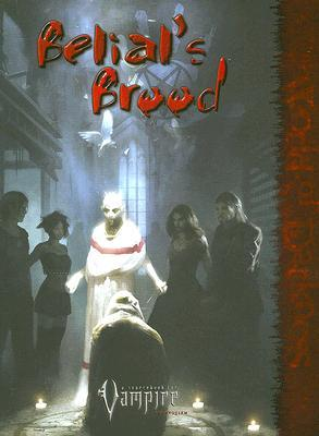 Belial's Brood: A Source Book for Vampire the Requiem