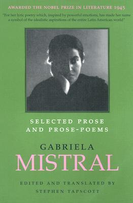 Selected Prose and Prose-Poems by Gabriela Mistral