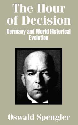 The Hour of Decision: Germany and World-Historical Evolution
