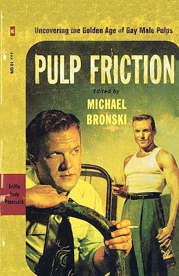 Review Pulp Friction: Uncovering the Golden Age of Gay Male Pulps by Michael Bronski PDF