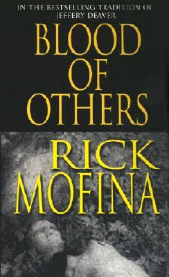 Blood Of Others by Rick Mofina