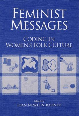 Feminist Messages by Joan Newlon Radner