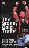 The Stone Cold Truth by Steve Austin