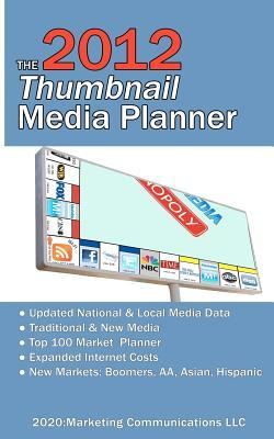 The 2012 Thumbnail Media Planner: Fast Media Facts & Costs