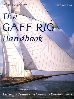 The Gaff Rig Handbook: History, Design, Techniques, Developments