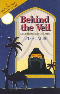 Behind the Veil by Lydia Laube