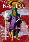 The Bardic Handbook: The Complete Manual for the 21st Century Bard