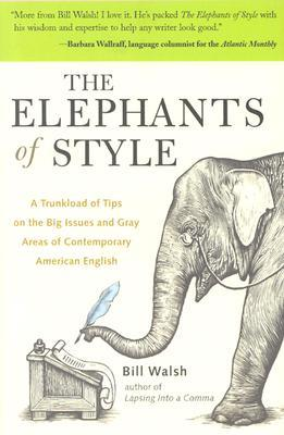 The Elephants of Style by Bill  Walsh