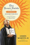 The Jesuit Guide to (Almost) Everything by James J. Martin