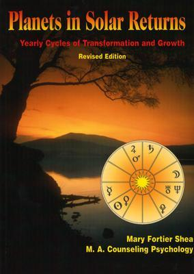Read Planets in Solar Returns: Yearly Cycles of Transformation and Growth PDF by Mary Fortier Shea