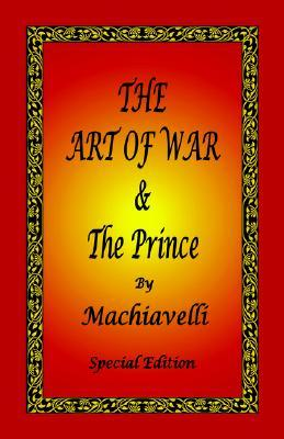 The Art of War & the Prince by Machiavelli - Special Edition by Niccolò Machiavelli
