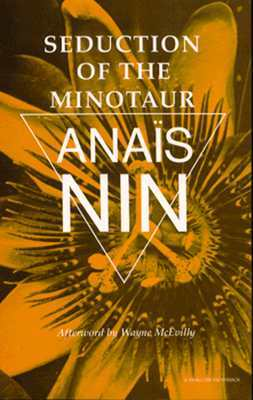 Seduction Of The Minotaur by Anaïs Nin