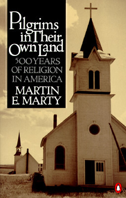 Free download Pilgrims in Their Own Land: 500 Years of Religion in America ePub by Martin E. Marty