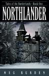 Northlander (Tales of the Borderlands, #1)