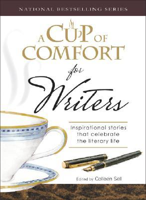 A Cup of Comfort for Writers by Colleen Sell