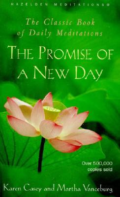 The Promise of a New Day by Karen Casey