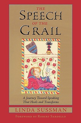 The Speech of the Grail by Linda Sussman