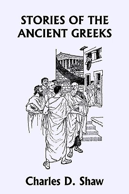 Stories of the Ancient Greeks (Yesterday's Classics)