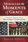 Miracles and Moments of Grace: Inspiring Stories from Military Chaplains