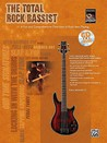 The Total Rock Bassist: A Fun and Comprehensive Overview of Rock Bass Playing [With CD]