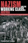 Nazism and the Working Class in Austria: Industrial Unrest and Political Dissent in the 'National Community'