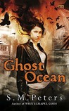 Ghost Ocean by S.M. Peters
