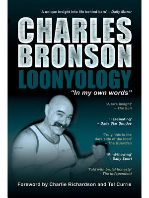 Loonyology: The Autobiography of Britain's Most Notorious Prisoner