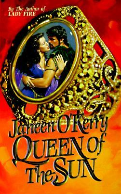 Queen of the Sun by Janeen O'Kerry
