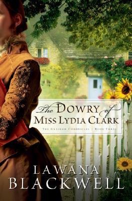The Dowry of Miss Lydia Clark (The Gresham Chronicles, Book 3)