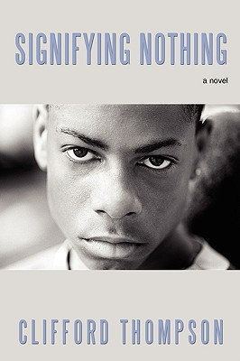 Signifying Nothing by Clifford Thompson