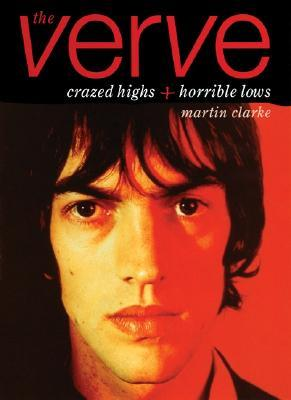 The Verve: Crazed Highs and Horrible Lows