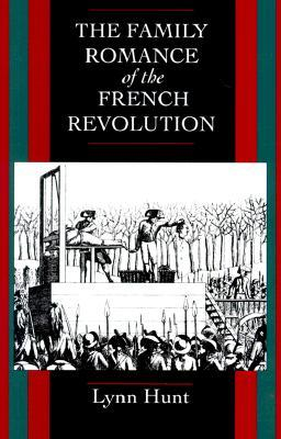 The Family Romance of the French Revolution