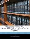Recollections of a Detective Police-Officer, by 'Waters'.