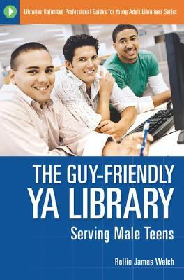 The Guy-Friendly YA Library by Rollie James Welch
