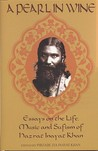 A Pearl in Wine: Essays on the Life, Music and Sufism of Hazrat Inayat Khan