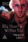 My Heart is Within You by Marguerite Labbe