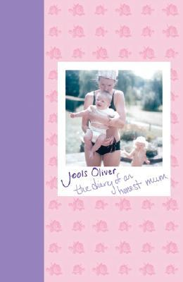 The Diary of an Honest Mum by Jools Oliver