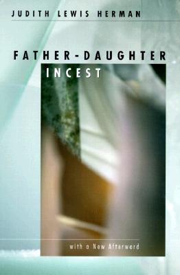 Father-daughter Incest by Judith Lewis Herman