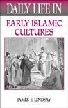 Daily Life in the Medieval Islamic World by James E. Lindsay