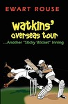 Watkins' Overseas Tour...Another Sticky Wicket Inning