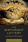 The Birthright Lottery by Ayelet Shachar