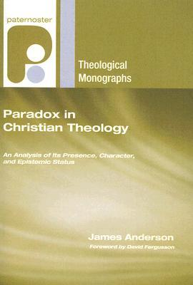 Paradox in Christian Theology: An Analysis of Its Presence, Character, and Epistemic Status