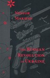The Russian Revolution in Ukraine: March 1917-April 1918