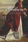 Bedlam: The Further Secret Adventures of Charlotte Bronte