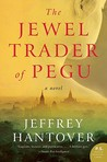The Jewel Trader of Pegu by Jeffrey Hantover
